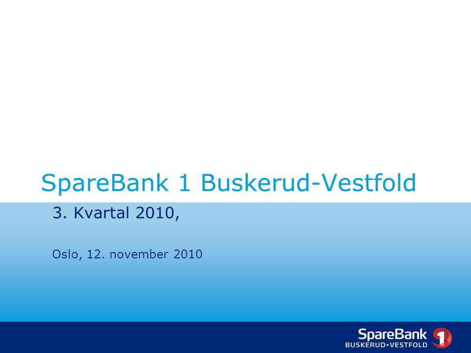 SpareBank 1 Buskerud-Vestfold 3. Kvartal 2010, Oslo, 12. november 2010