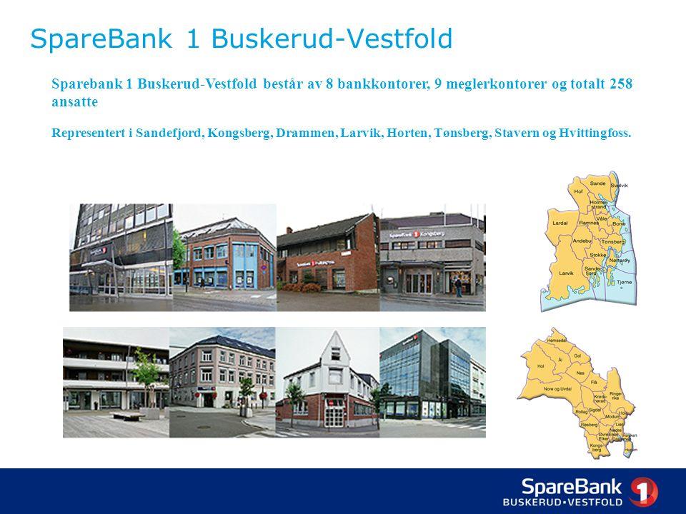 SpareBank 1 Buskerud-Vestfold Sparebank 1 Buskerud-Vestfold består av 8 bankkontorer, 9 meglerkontorer og totalt 258 ansatte Representert i Sandefjord, Kongsberg, Drammen, Larvik, Horten, Tønsberg, Stavern og Hvittingfoss.
