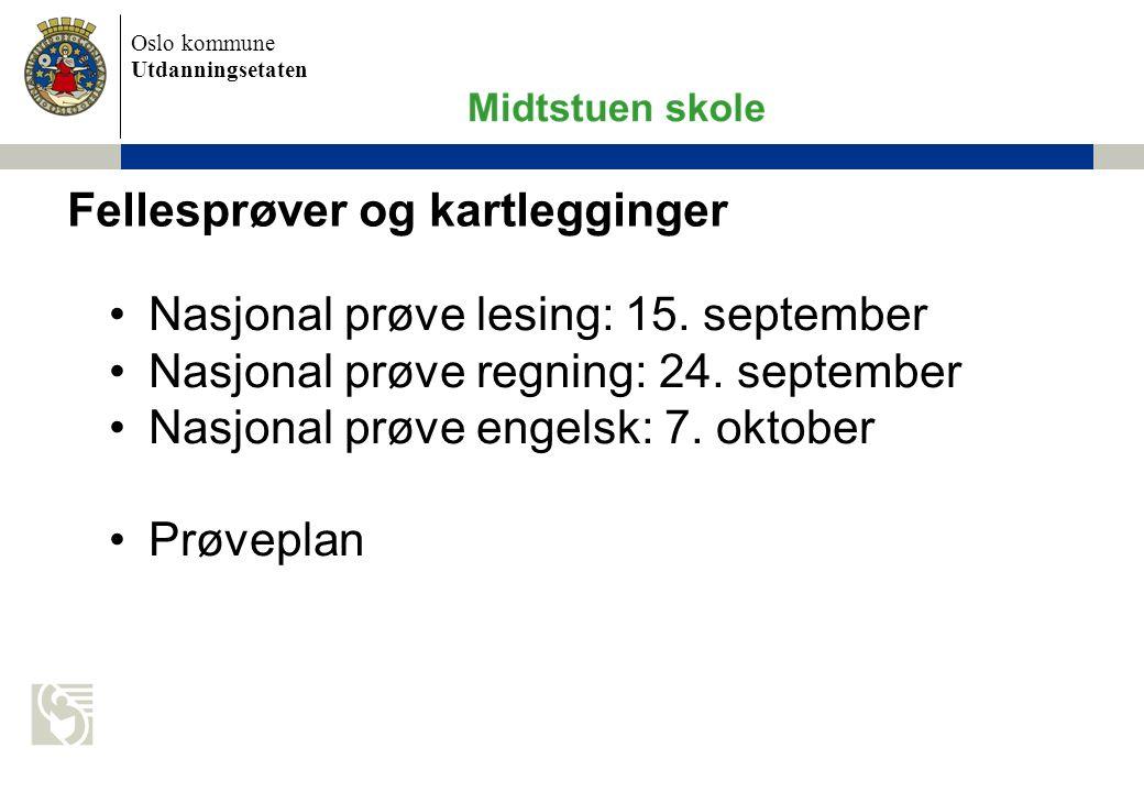 Oslo kommune Utdanningsetaten Fellesprøver og kartlegginger Nasjonal prøve lesing: 15.