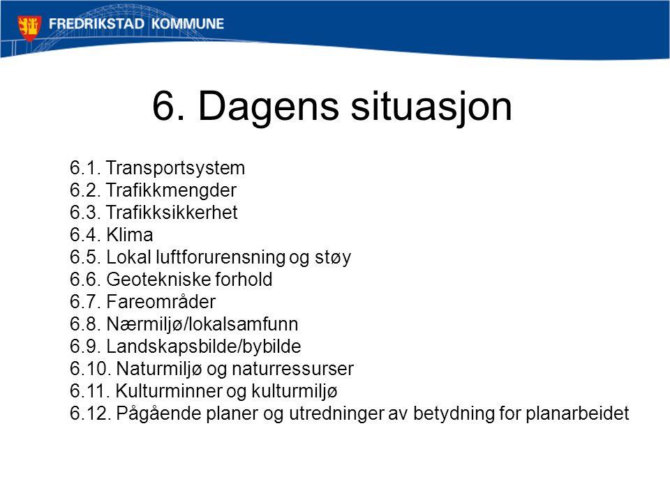6. Dagens situasjon 6.1. Transportsystem 6.2. Trafikkmengder 6.3.