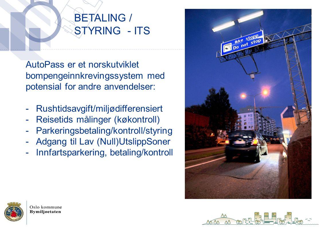 AutoPass er et norskutviklet bompengeinnkrevingssystem med potensial for andre anvendelser: -Rushtidsavgift/miljødifferensiert -Reisetids målinger (køkontroll) -Parkeringsbetaling/kontroll/styring -Adgang til Lav (Null)UtslippSoner -Innfartsparkering, betaling/kontroll BETALING / STYRING - ITS