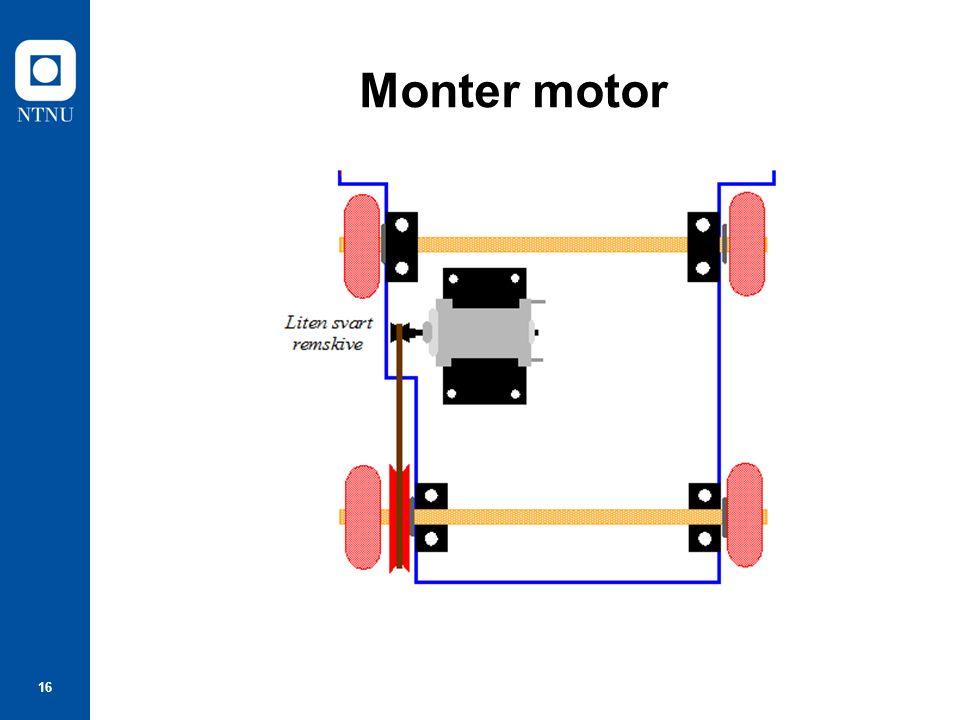 16 Monter motor