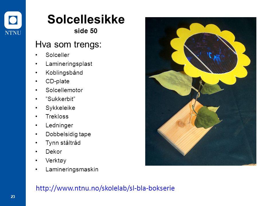 """23 Solcellesikke side 50 Hva som trengs: Solceller Lamineringsplast Koblingsbånd CD-plate Solcellemotor """"Sukkerbit"""" Sykkeleike Trekloss Ledninger Dobb"""