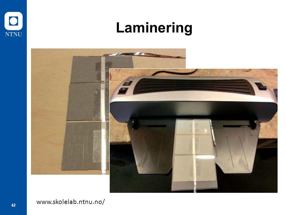 42 Laminering www.skolelab.ntnu.no/
