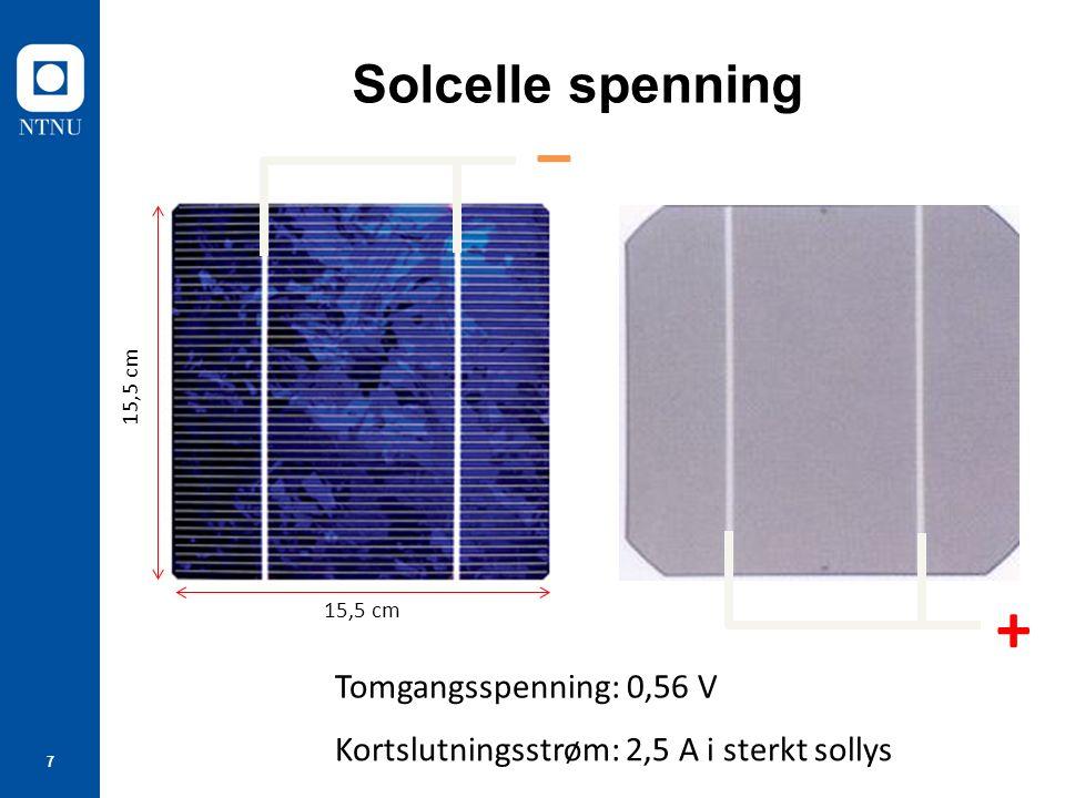 7 Solcelle spenning + ‒ Tomgangsspenning: 0,56 V Kortslutningsstrøm: 2,5 A i sterkt sollys 15,5 cm