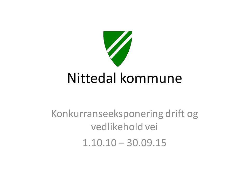 Nittedal kommune Konkurranseeksponering drift og vedlikehold vei 1.10.10 – 30.09.15