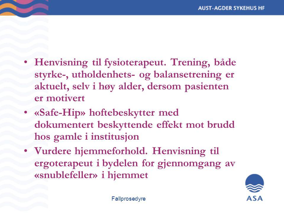 Fallprosedyre Henvisning til fysioterapeut.