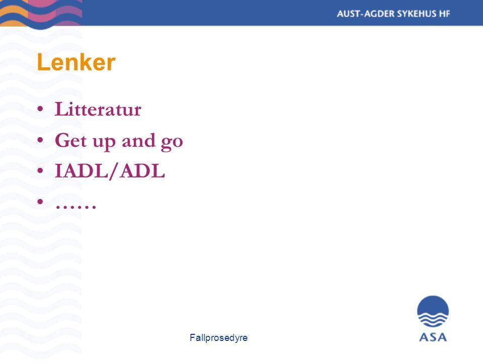 Fallprosedyre Lenker Litteratur Get up and go IADL/ADL ……