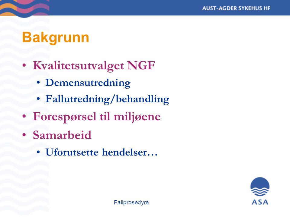 Fallprosedyre Bakgrunn Kvalitetsutvalget NGF Demensutredning Fallutredning/behandling Forespørsel til miljøene Samarbeid Uforutsette hendelser…