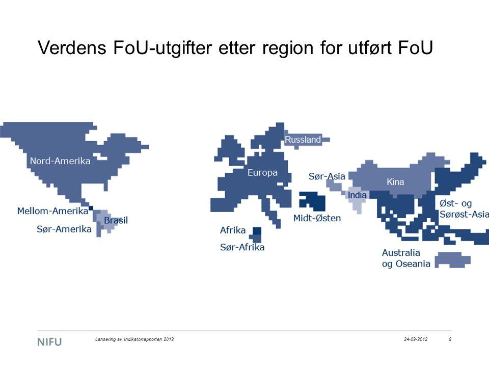 Verdens FoU-utgifter etter region for utført FoU 24-09-20128Lansering av Indikatorrapporten 2012