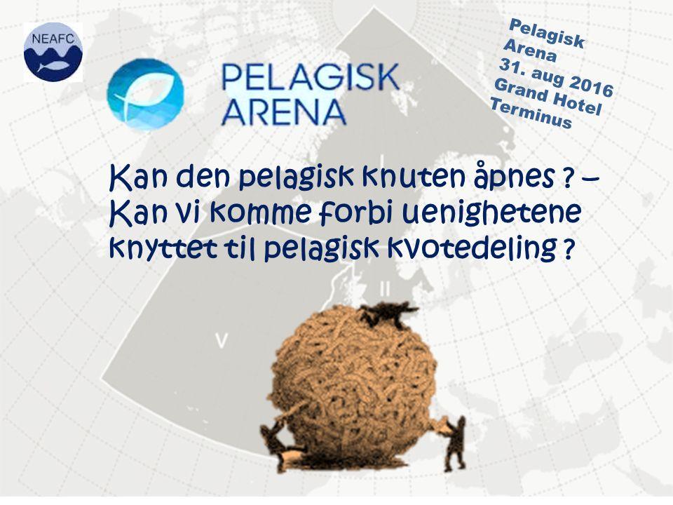 Kan den pelagisk knuten åpnes . – Kan vi komme forbi uenighetene knyttet til pelagisk kvotedeling .