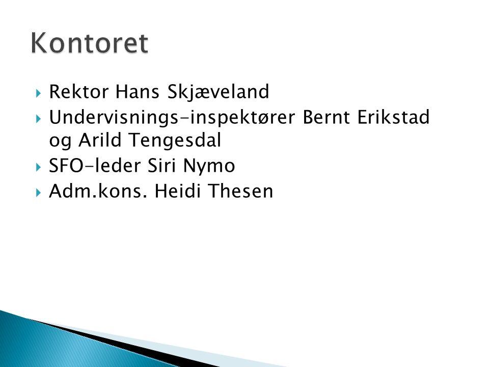  Rektor Hans Skjæveland  Undervisnings-inspektører Bernt Erikstad og Arild Tengesdal  SFO-leder Siri Nymo  Adm.kons.