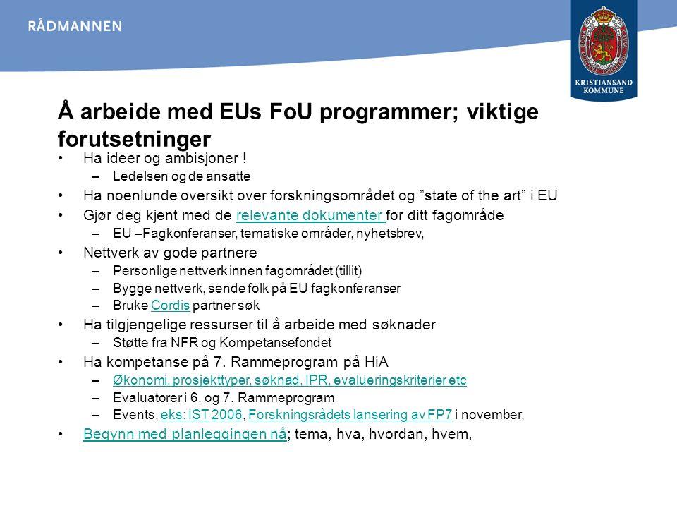 Å arbeide med EUs FoU programmer; viktige forutsetninger Ha ideer og ambisjoner .