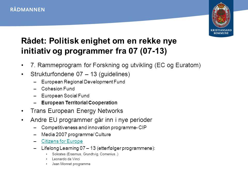 Rådet: Politisk enighet om en rekke nye initiativ og programmer fra 07 (07-13) 7.