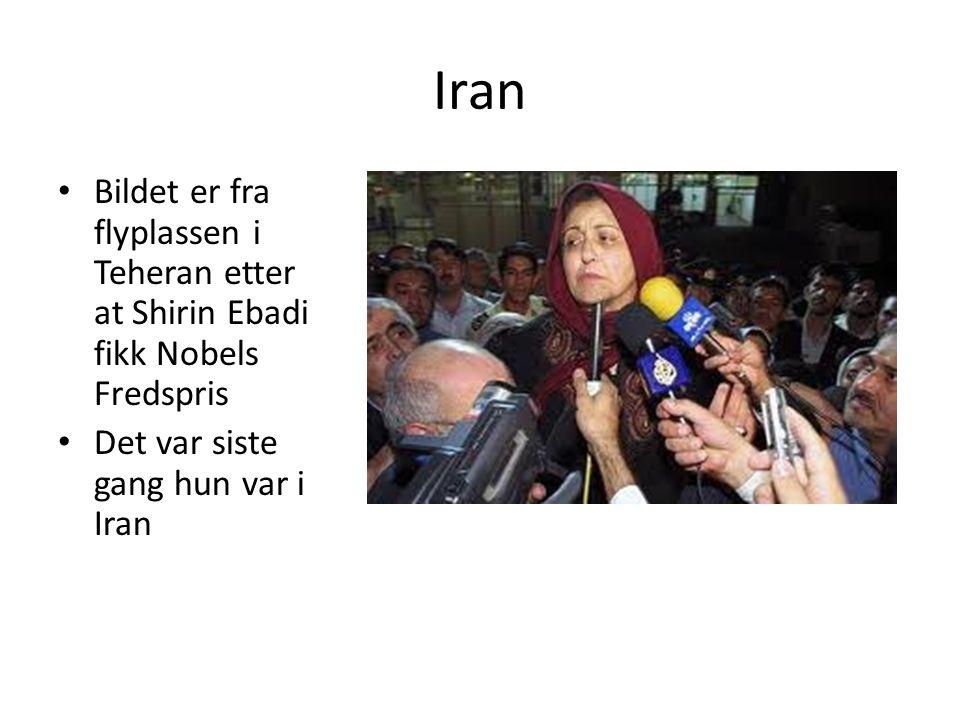 Iran Bildet er fra flyplassen i Teheran etter at Shirin Ebadi fikk Nobels Fredspris Det var siste gang hun var i Iran
