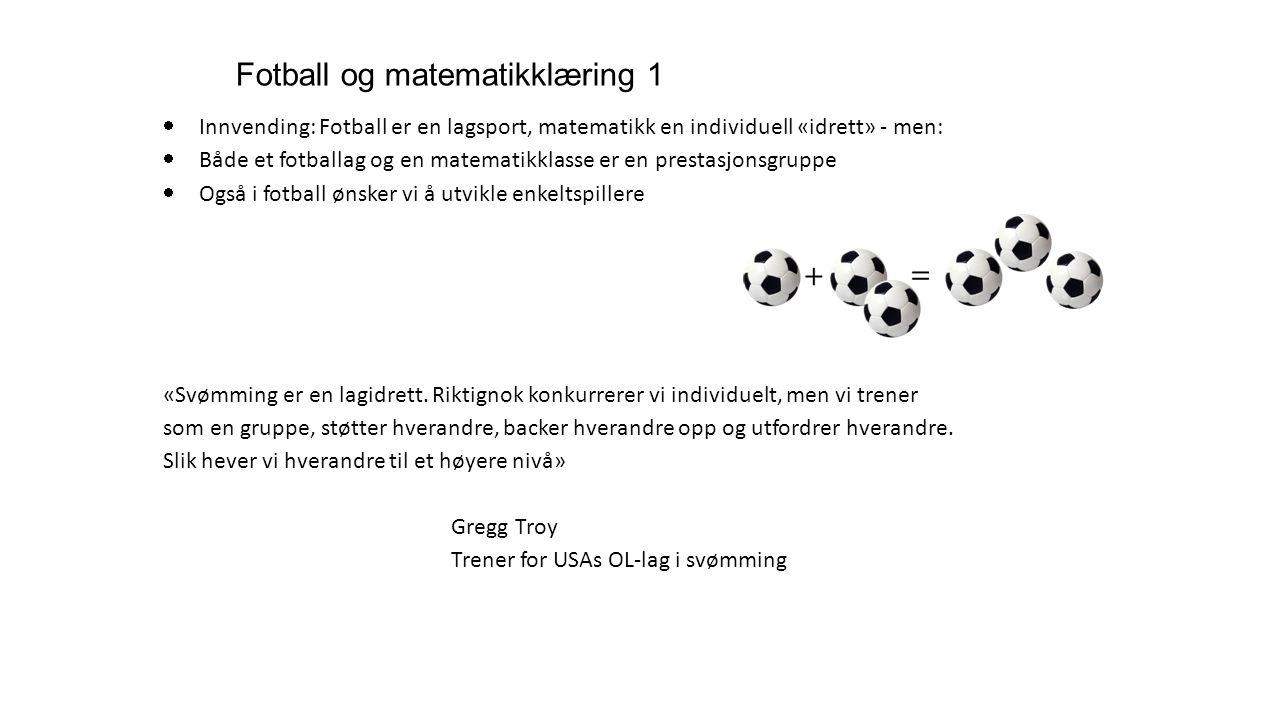 Fotball og matematikklæring 2  Er trening (øving) det samme som læring.