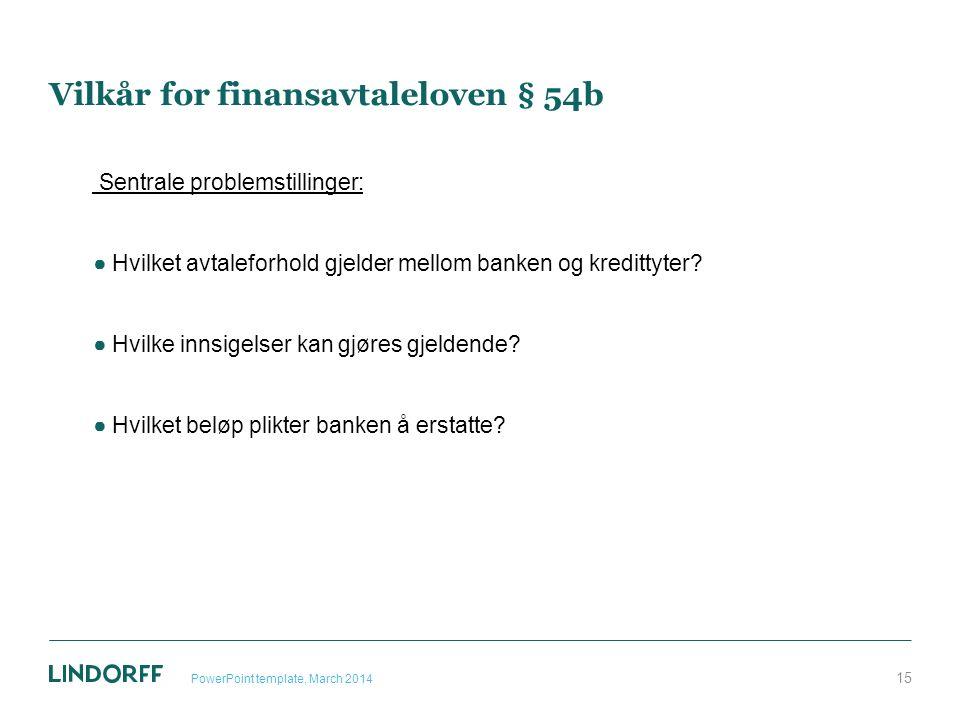 Vilkår for finansavtaleloven § 54b Sentrale problemstillinger: ●Hvilket avtaleforhold gjelder mellom banken og kredittyter? ●Hvilke innsigelser kan gj