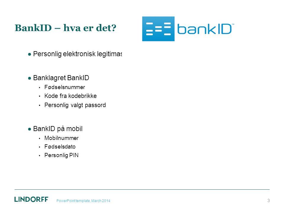 BankID – hva er det? ●Personlig elektronisk legitimasjon ●Banklagret BankID Fødselsnummer Kode fra kodebrikke Personlig valgt passord ●BankID på mobil