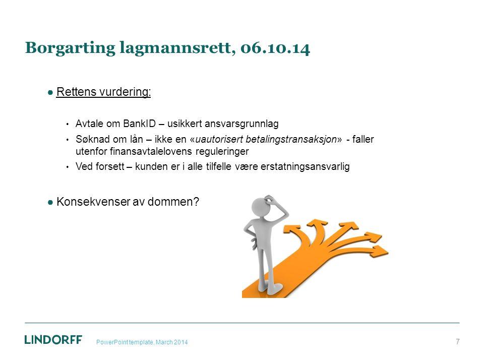 Borgarting lagmannsrett, 06.10.14 ●Rettens vurdering: Avtale om BankID – usikkert ansvarsgrunnlag Søknad om lån – ikke en «uautorisert betalingstransa