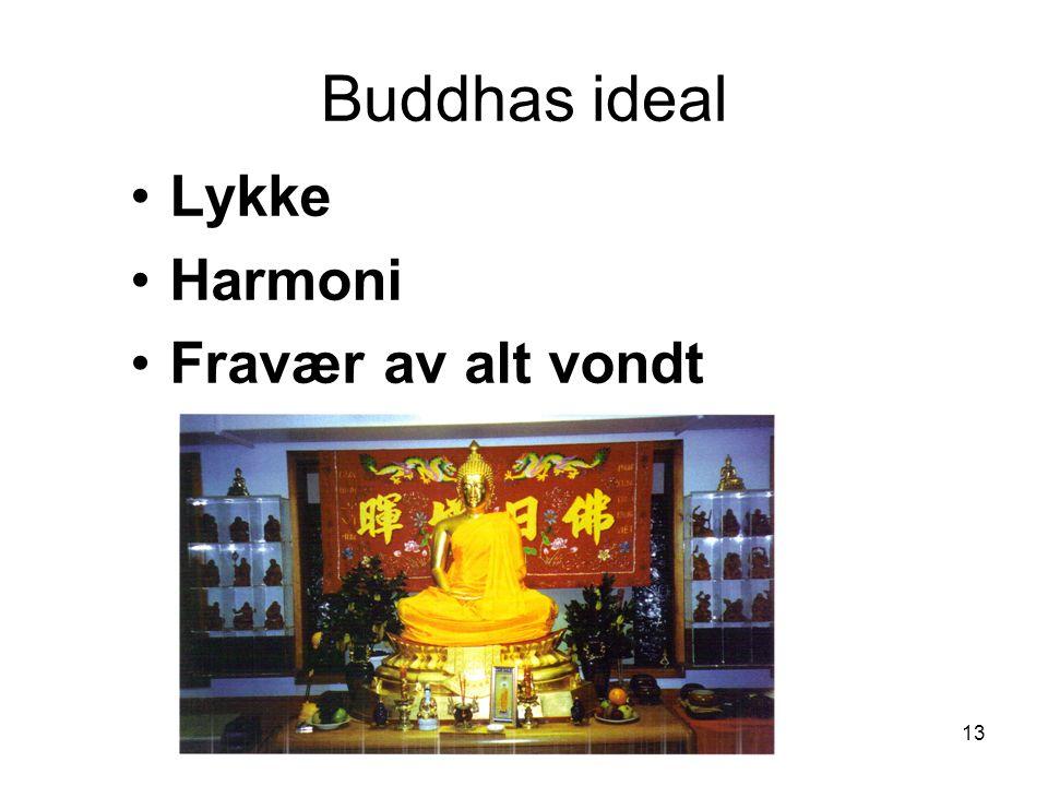 13 Buddhas ideal Lykke Harmoni Fravær av alt vondt