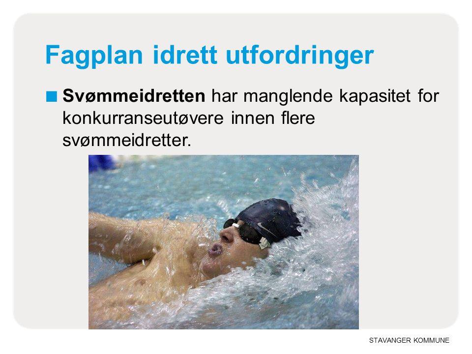 STAVANGER KOMMUNE Fagplan idrett utfordringer ■ Svømmeidretten har manglende kapasitet for konkurranseutøvere innen flere svømmeidretter.