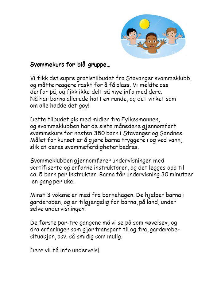 Svømmekurs for blå gruppe… Vi fikk det supre gratistilbudet fra Stavanger svømmeklubb, og måtte reagere raskt for å få plass. Vi meldte oss derfor på,