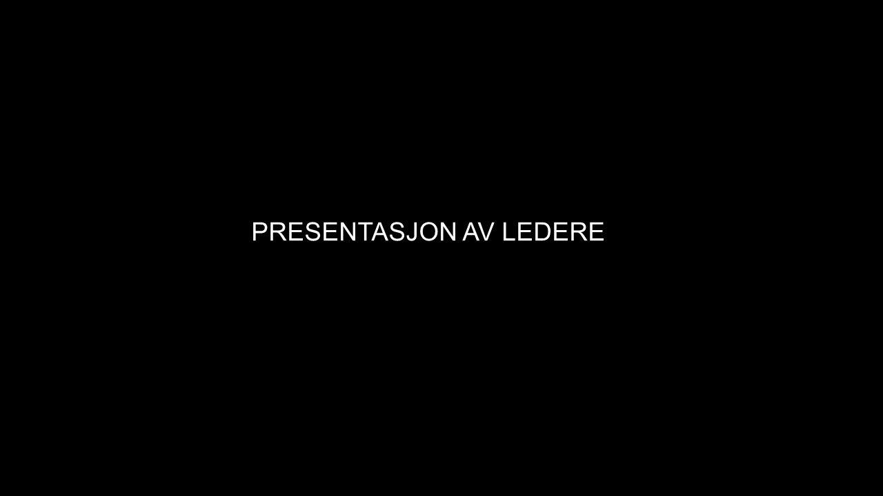 PRESENTASJON AV LEDERE