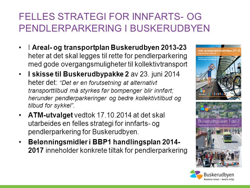 FELLES STRATEGI FOR INNFARTS- OG PENDLERPARKERING I BUSKERUDBYEN I Areal- og transportplan Buskerudbyen 2013-23 heter at det skal legges til rette for