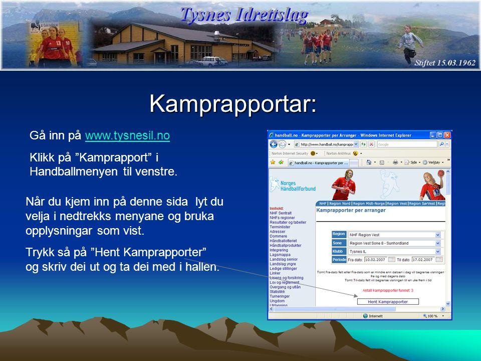 """Kamprapportar: Gå inn på www.tysnesil.nowww.tysnesil.no Klikk på """"Kamprapport"""" i Handballmenyen til venstre. Når du kjem inn på denne sida lyt du velj"""