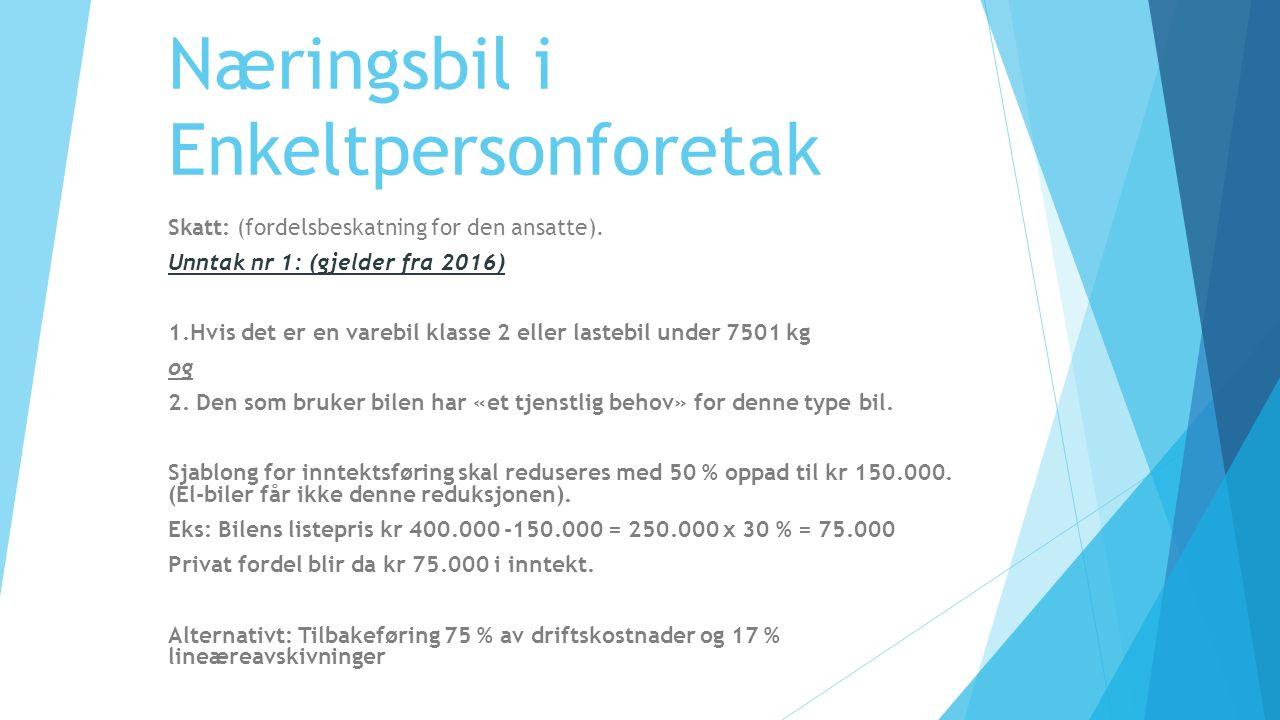Næringsbil i Enkeltpersonforetak Skatt: (fordelsbeskatning for den ansatte).
