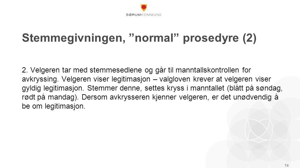 Stemmegivningen, normal prosedyre (2) 2.