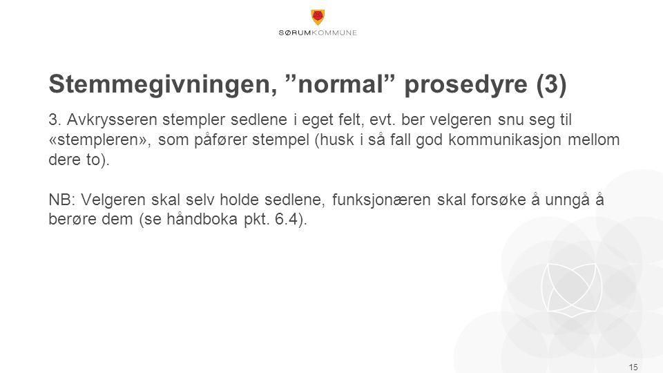 Stemmegivningen, normal prosedyre (3) 3. Avkrysseren stempler sedlene i eget felt, evt.