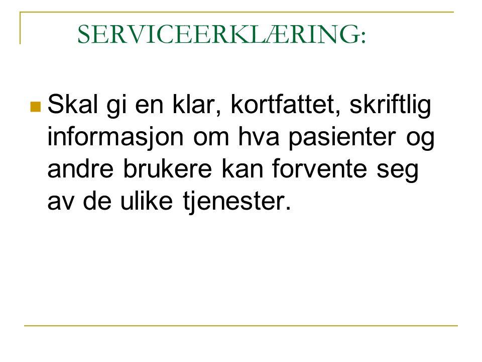 SERVICEERKLÆRING: Skal gi en klar, kortfattet, skriftlig informasjon om hva pasienter og andre brukere kan forvente seg av de ulike tjenester.