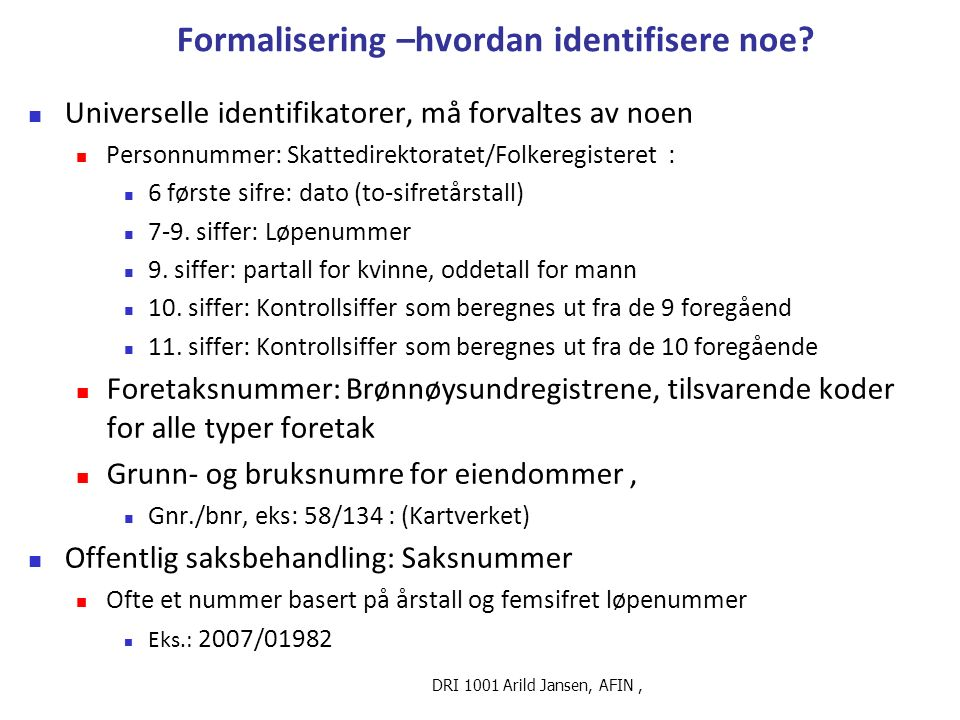 DRI 1001 Arild Jansen, AFIN, Formalisering –hvordan identifisere noe.