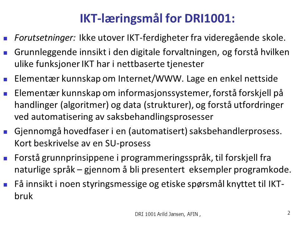 IKT-læringsmål for DRI1001: Forutsetninger: Ikke utover IKT-ferdigheter fra videregående skole.