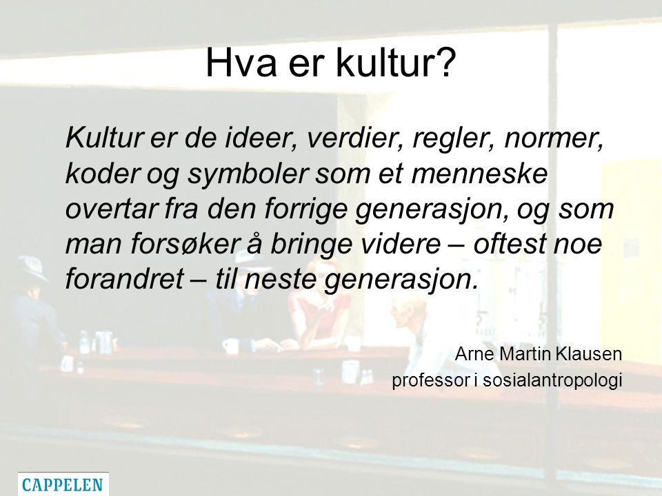 Hva er kultur? Kultur er de ideer, verdier, regler, normer, koder og symboler som et menneske overtar fra den forrige generasjon, og som man forsøker