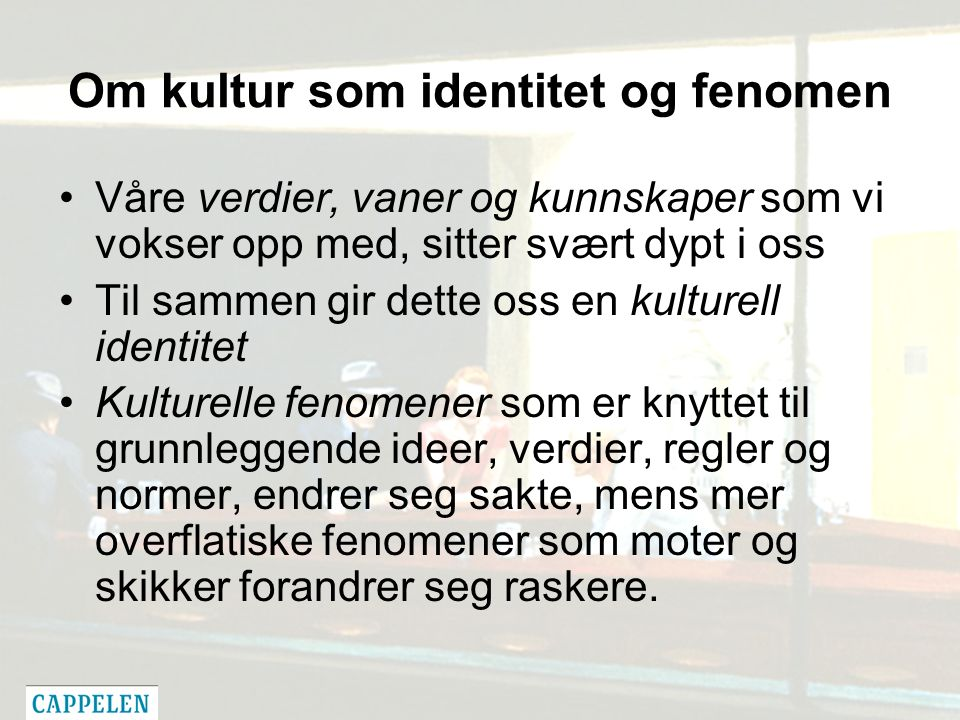 Finnes en norsk kultur.