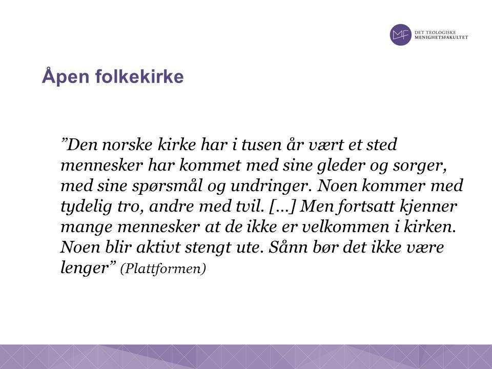 Åpen folkekirke Den norske kirke har i tusen år vært et sted mennesker har kommet med sine gleder og sorger, med sine spørsmål og undringer.