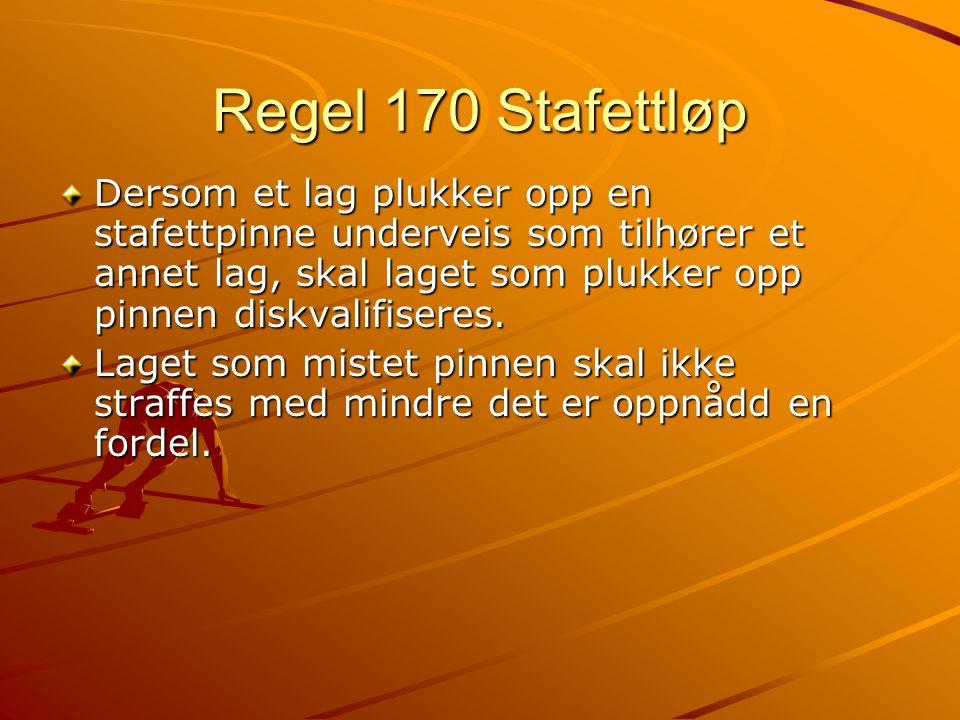 Regel 170 Stafettløp Dersom et lag plukker opp en stafettpinne underveis som tilhører et annet lag, skal laget som plukker opp pinnen diskvalifiseres.