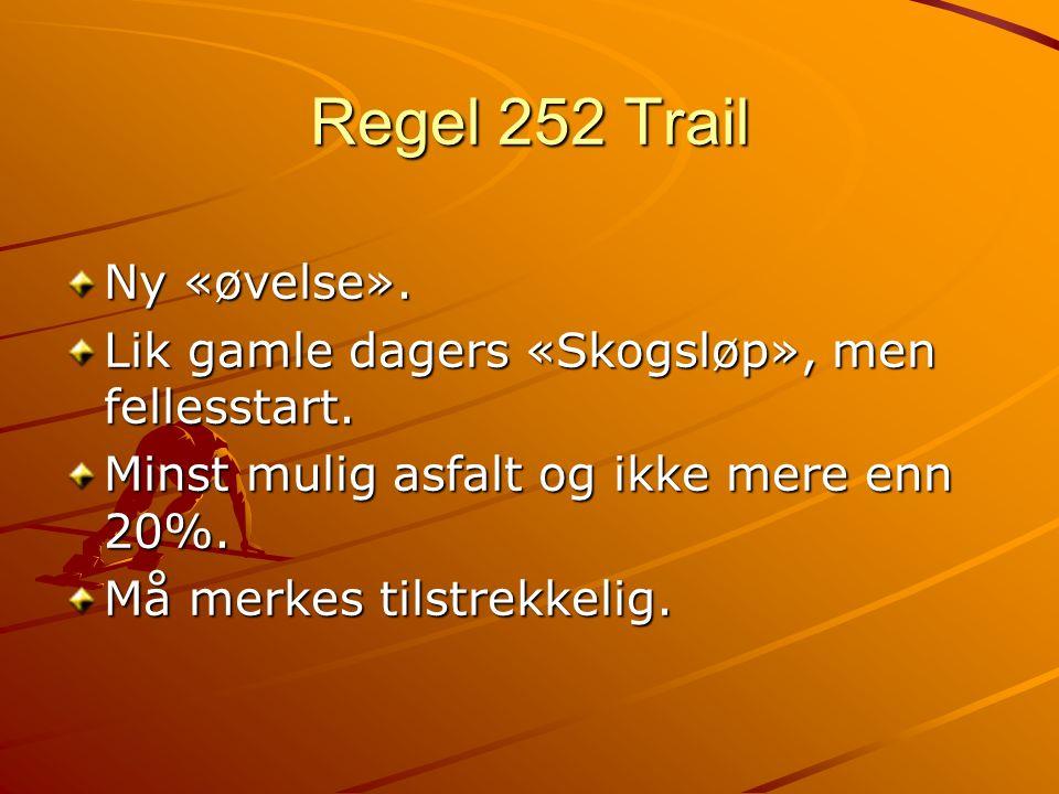 Regel 252 Trail Ny «øvelse». Lik gamle dagers «Skogsløp», men fellesstart.