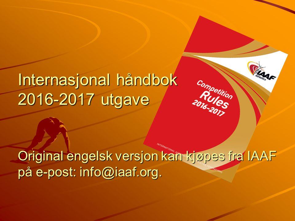 Internasjonal håndbok 2016-2017 utgave Original engelsk versjon kan kjøpes fra IAAF på e-post: info@iaaf.org.