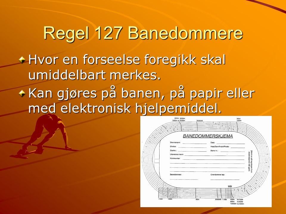 Regel 127 Banedommere Hvor en forseelse foregikk skal umiddelbart merkes. Kan gjøres på banen, på papir eller med elektronisk hjelpemiddel.
