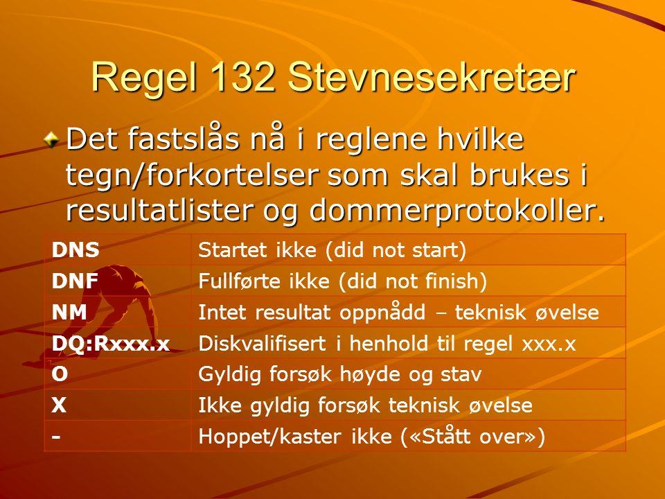 Regel 132 Stevnesekretær Det fastslås nå i reglene hvilke tegn/forkortelser som skal brukes i resultatlister og dommerprotokoller. DNSStartet ikke (di
