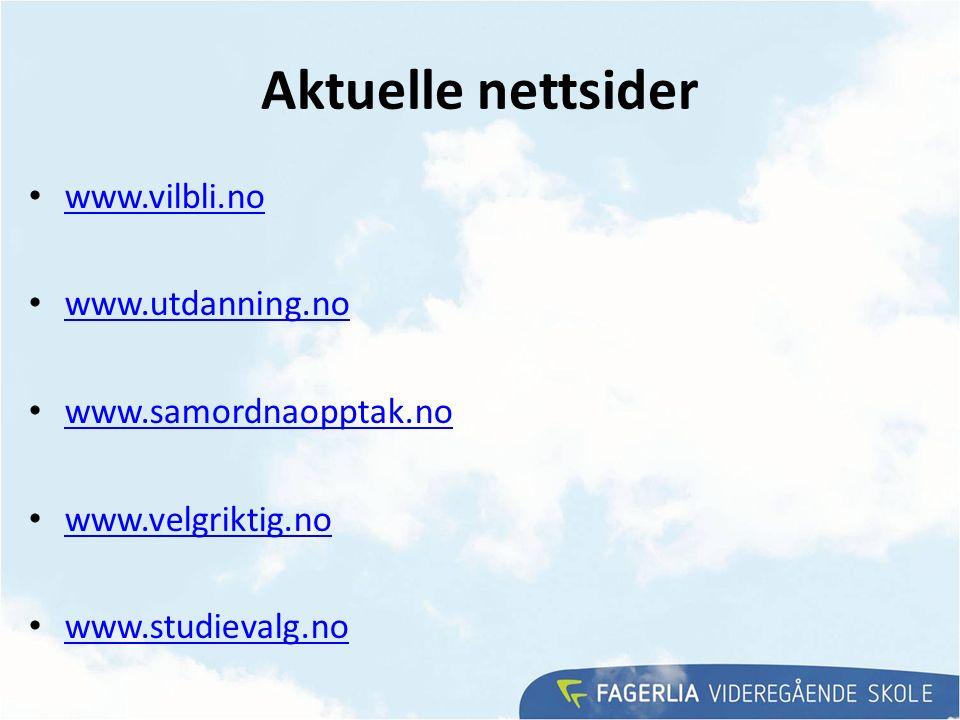 Aktuelle nettsider www.vilbli.no www.utdanning.no www.samordnaopptak.no www.velgriktig.no www.studievalg.no