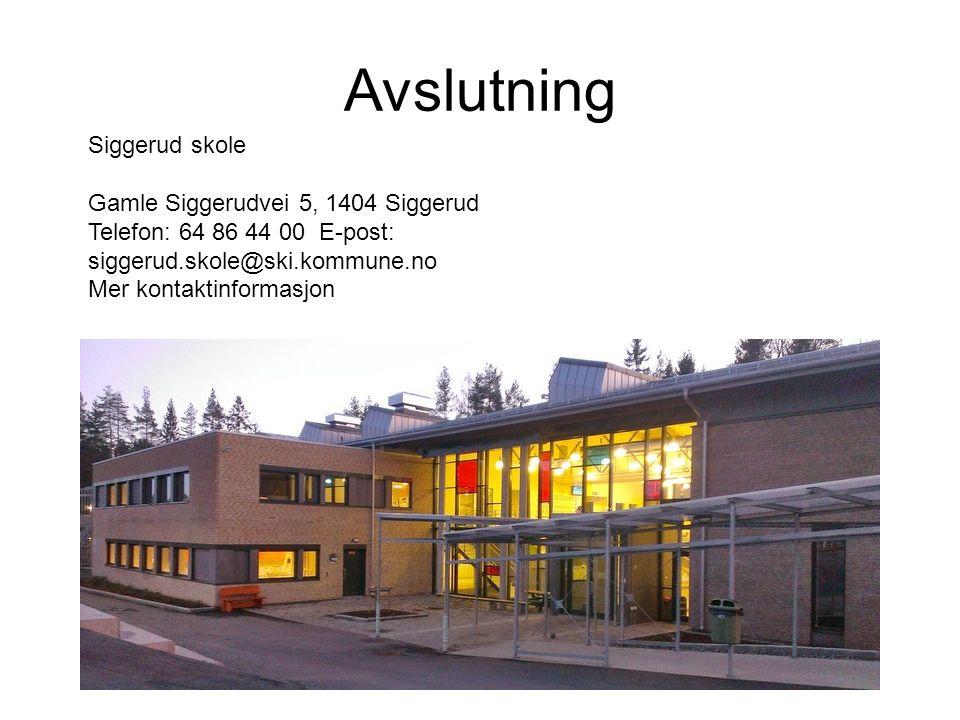 Avslutning Siggerud skole Gamle Siggerudvei 5, 1404 Siggerud Telefon: 64 86 44 00 E-post: siggerud.skole@ski.kommune.no Mer kontaktinformasjon