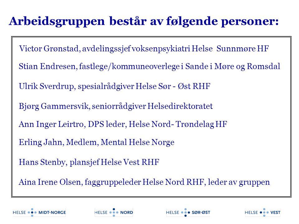 Arbeidsgruppen består av følgende personer: Victor Grønstad, avdelingssjef voksenpsykiatri Helse Sunnmøre HF Stian Endresen, fastlege/kommuneoverlege
