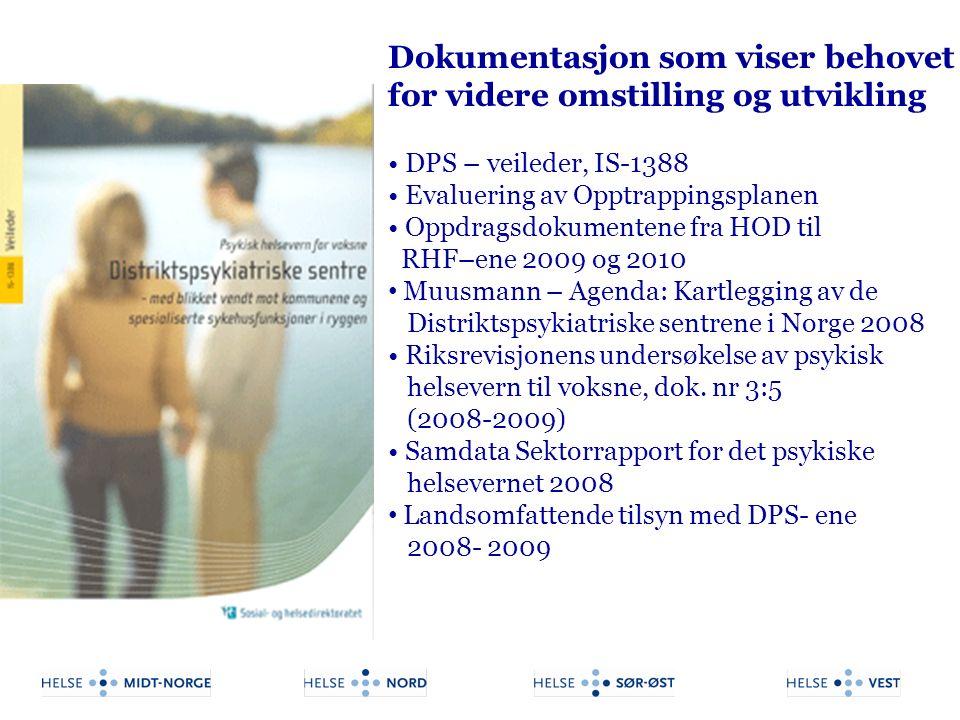 Dokumentasjon som viser behovet for videre omstilling og utvikling DPS – veileder, IS-1388 Evaluering av Opptrappingsplanen Oppdragsdokumentene fra HO
