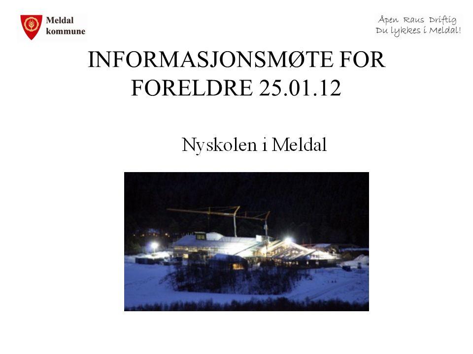 INFORMASJONSMØTE FOR FORELDRE 25.01.12