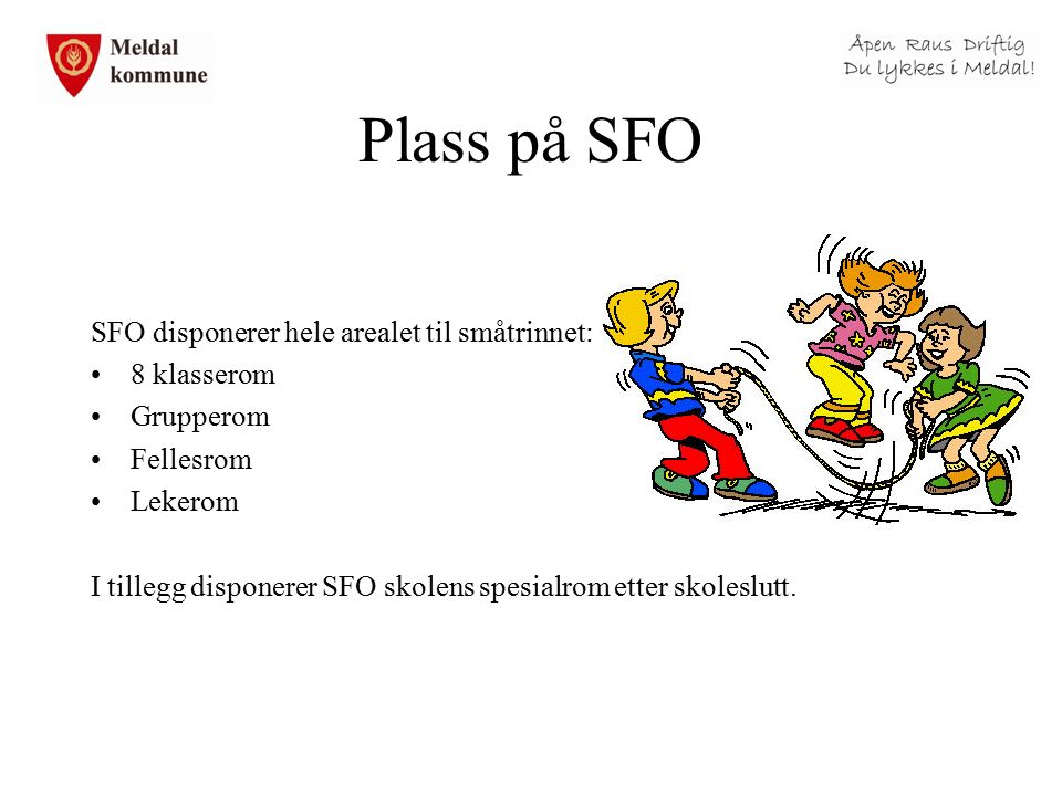 Plass på SFO SFO disponerer hele arealet til småtrinnet: 8 klasserom Grupperom Fellesrom Lekerom I tillegg disponerer SFO skolens spesialrom etter skoleslutt.