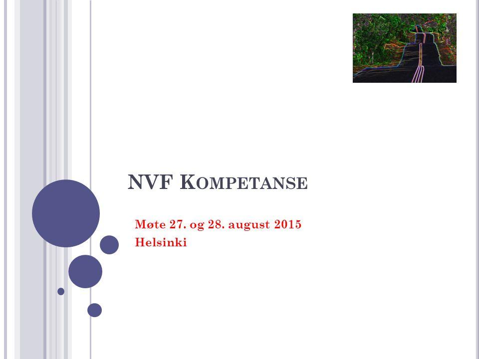 NVF K OMPETANSE Møte 27. og 28. august 2015 Helsinki